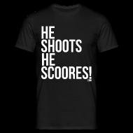 Magliette ~ Maglietta da uomo ~ He Shoots He Scoores! (.com) - Classica
