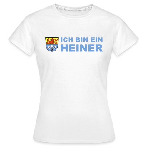 Ich bin ein Heiner - Frauen T-Shirt