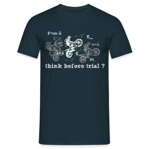 Think before Trial? - Männer T-Shirt
