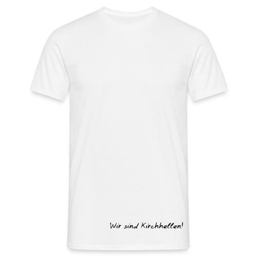 Wir sind Kirchhellen! - Männer T-Shirt