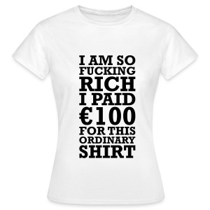So rich woman. - T-shirt Femme