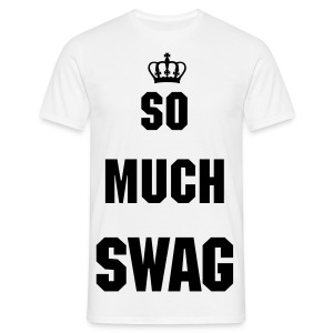 So Much Swag - Men's T-Shirt