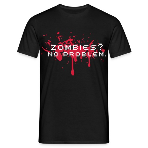 Zombies? No Problem T-SHIRT Men - Men's T-Shirt