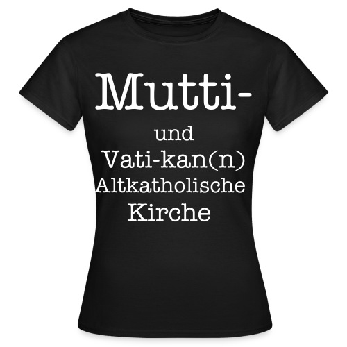 Muttikann - Frauen T-Shirt