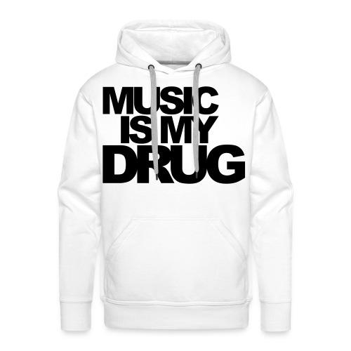 MUSIC IS MY DRUG - Premiumluvtröja herr