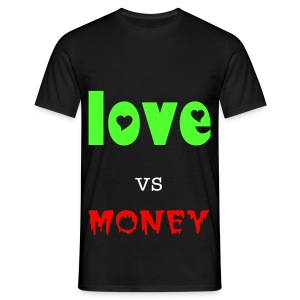love vs money - Men's T-Shirt