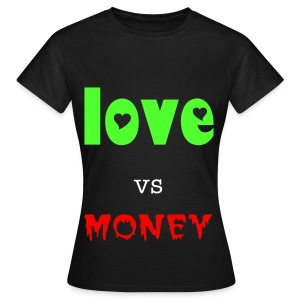 love vs money - Women's T-Shirt