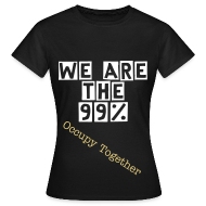 T-Shirts ~ Women's T-Shirt ~ we are  the 99%