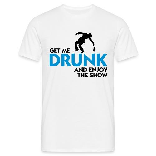 Get me drunk Männer - Männer T-Shirt