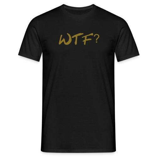 Wtf - Mannen T-shirt