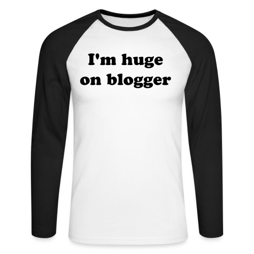 I'm huge on blogger - T-shirt baseball manches longues Homme