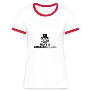Ladies 'Keep Calm and Have A Cheeseburger' Retro T-Shirt - Women's Ringer T-Shirt