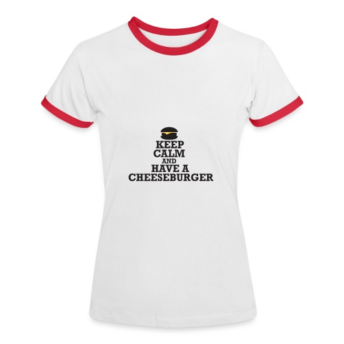 Ladies 'Keep Calm and Have A Cheeseburger' Retro T-Shirt - Women's Ringer T-Shirt
