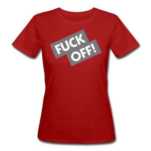 Fuck Off! Vrouwen T-shirt - Vrouwen Bio-T-shirt