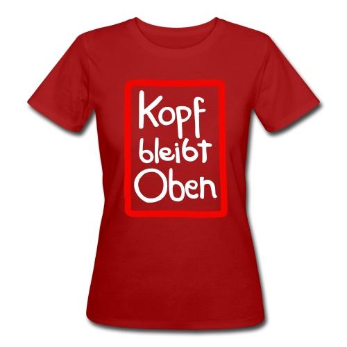 Kopf bleibt Oben! Flockdruck Bio - Frauen Bio-T-Shirt