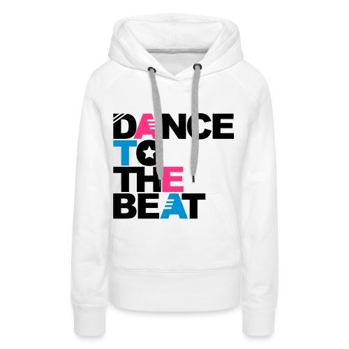 Dance To the Beat Hoddy (WOMEN) - Frauen Premium Hoodie