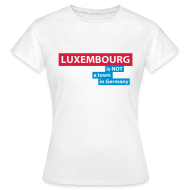 T-Shirts ~ Women's T-Shirt ~ LUXEMBOURG... is not a town in Germany