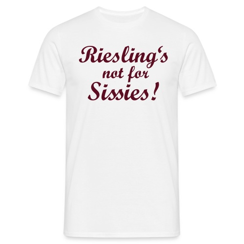 Riesling's not for Sissies! - Männer T-Shirt
