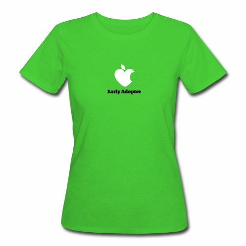 Early Adopter  - Frauen Bio-T-Shirt
