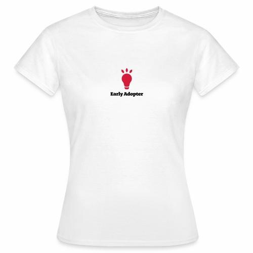 Early Adopter  - Frauen T-Shirt