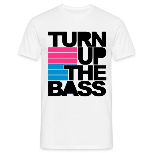 Turn Up The Bass - Mannen T-shirt