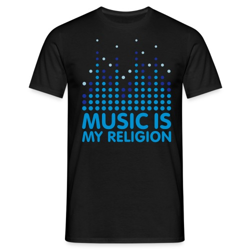 Music Is My Religion - Mannen T-shirt