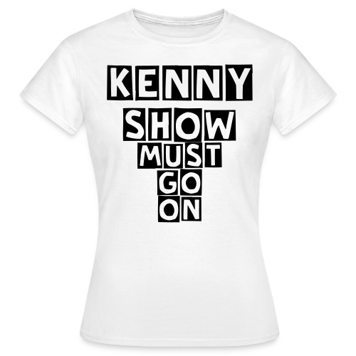 Show must go on w. - Frauen T-Shirt
