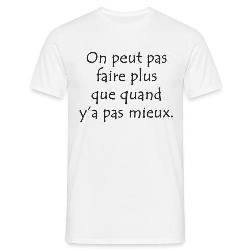Pas faire plus ... - T-shirt Homme