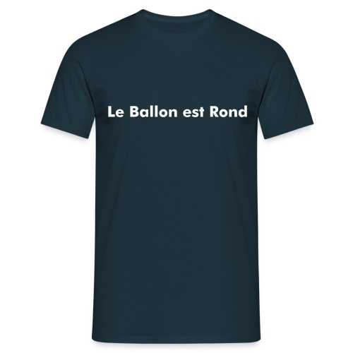 Le Ballon est Rond - Men's T-Shirt