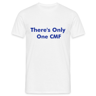T-Shirts ~ Men's T-Shirt ~ There's Only One CMF