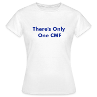 T-Shirts ~ Women's T-Shirt ~ There's Only One CMF