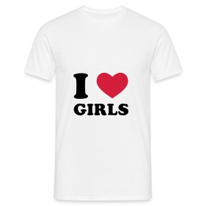 I love Girls. And you? - Männer T-Shirt