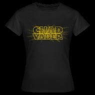 T-Shirts ~ Women's T-Shirt ~ CHAD VADER