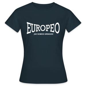 Europeo - ¡NO SOMOS GRINGOS! Frauen T-Shirt - Frauen T-Shirt