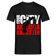 Tee shirts ~ Tee shirt Homme ~ T shirt homme your city america gangster