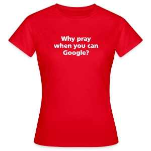 WOMENS SIMPLE: Why pray? - Women's T-Shirt
