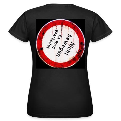 Nicht bewegen, es wird gearbeitet (Vorne) - Frauen T-Shirt