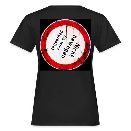 Nicht bewegen, es wird gearbeitet (Hinten) - Frauen Bio-T-Shirt