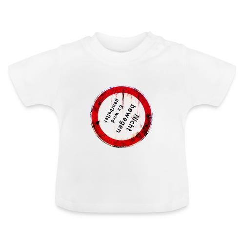 Nicht bewegen, es wird gearbeitet (Vorne) - Baby T-Shirt