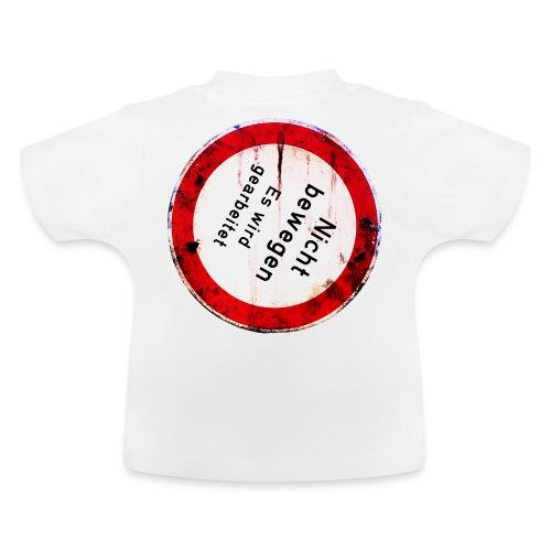 Nicht bewegen, es wird gearbeitet (Hinten) - Baby T-Shirt