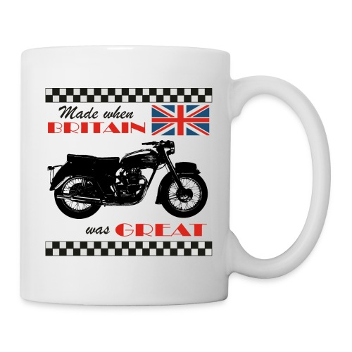 Made when Britain was Great - Mug
