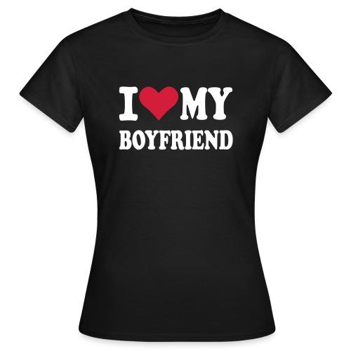 I love my Boyfreind - Frauen T-Shirt
