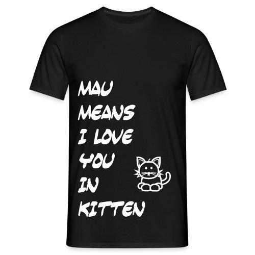 Mau means - Männer T-Shirt