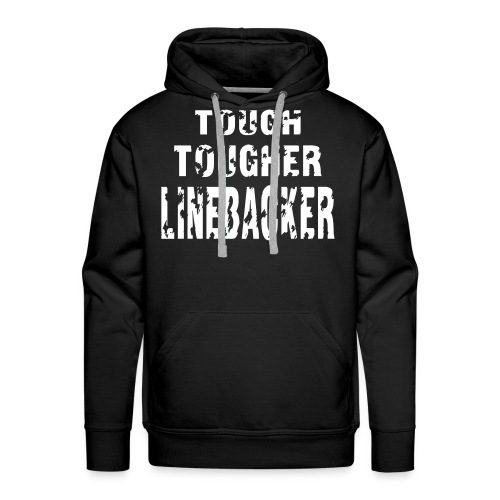 Tough - Tougher - Linebacker - Miesten premium-huppari