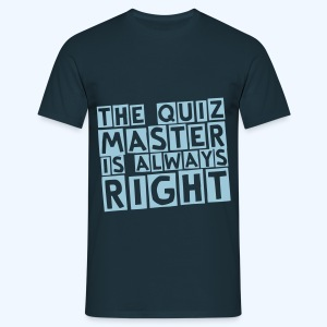 Quizmaster is always right in blue and navy - Men's T-Shirt