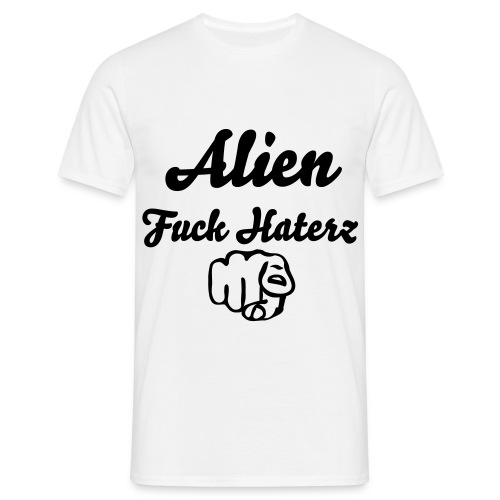 Alien Fuck Haterz Uncensured01 White - T-shirt Homme