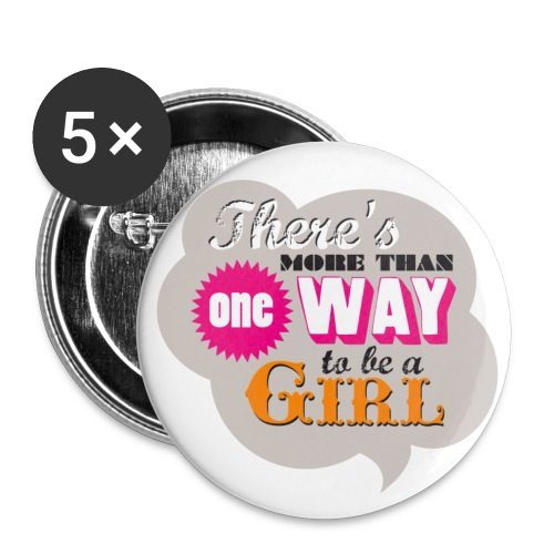 There's more than one way to be a girl badges - Buttons large 56 mm