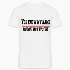 You Know My Name T-Shirts