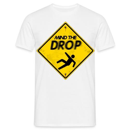 Mind the Drop Men's T-Shirt - Männer T-Shirt