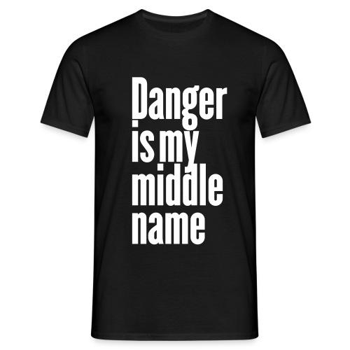 T-Shirt  Mann Danger is my middle name - Männer T-Shirt